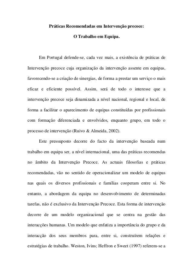 Práticas Recomendadas em Intervenção precoce: O Trabalho em Equipa. Em Portugal defende-se, cada vez mais, a existência de...