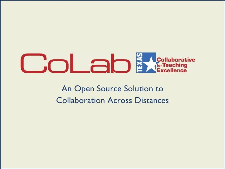 An Open Source Solution to Collaboration Across Distances