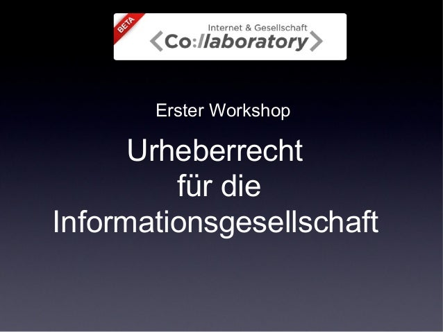 Erster Workshop Urheberrecht für die Informationsgesellschaft