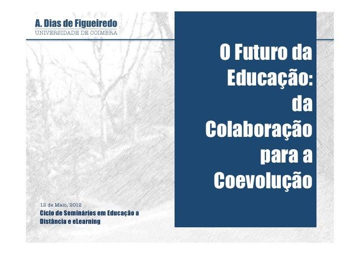 O Futuro da                                       Educação:                                               da              ...