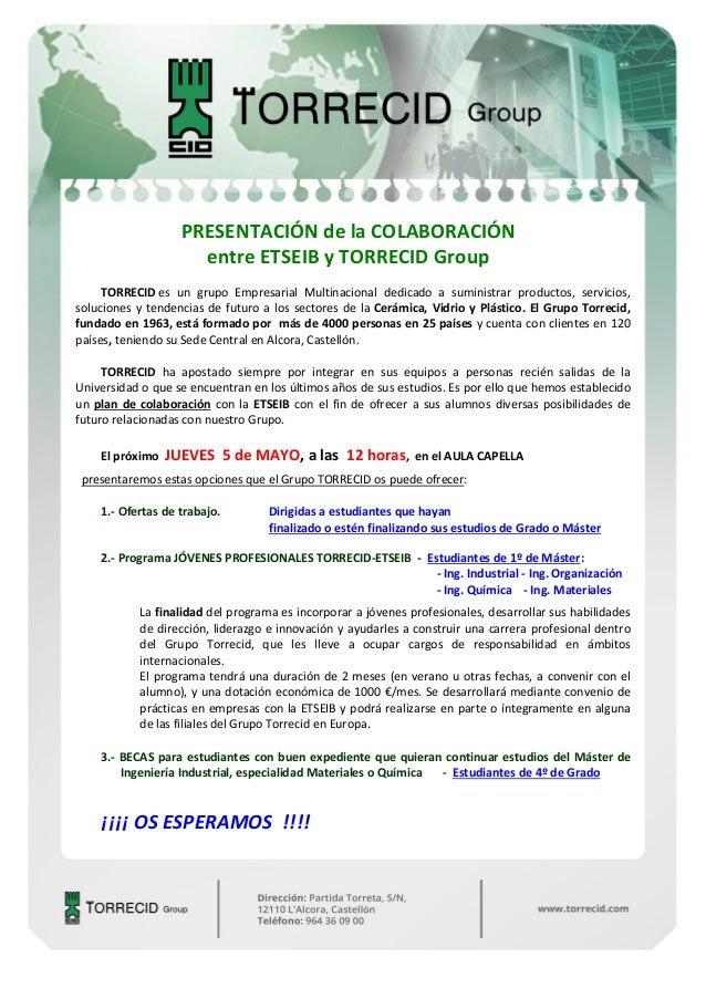 PRESENTACIÓNdelaCOLABORACIÓN entreETSEIByTORRECIDGroup TORRECIDes un grupo Empresarial Multinacion...