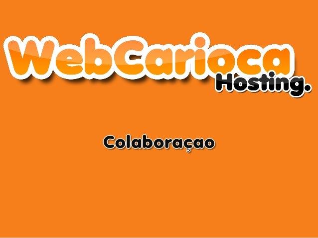A WebCarioca Com o intuito de suprir as novas necessidades do mercado, a WebCarioca se apresenta como a melhor solução par...