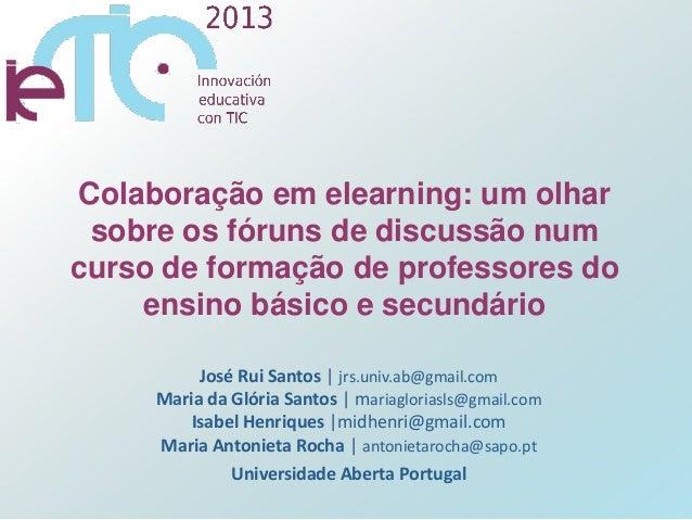Colaboração em elearning: um olhar sobre os fóruns de discussão num curso de formação de professores do ensino básico e se...