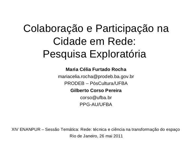 Colaboração e Participação na           Cidade em Rede:         Pesquisa Exploratória                         Maria Célia ...