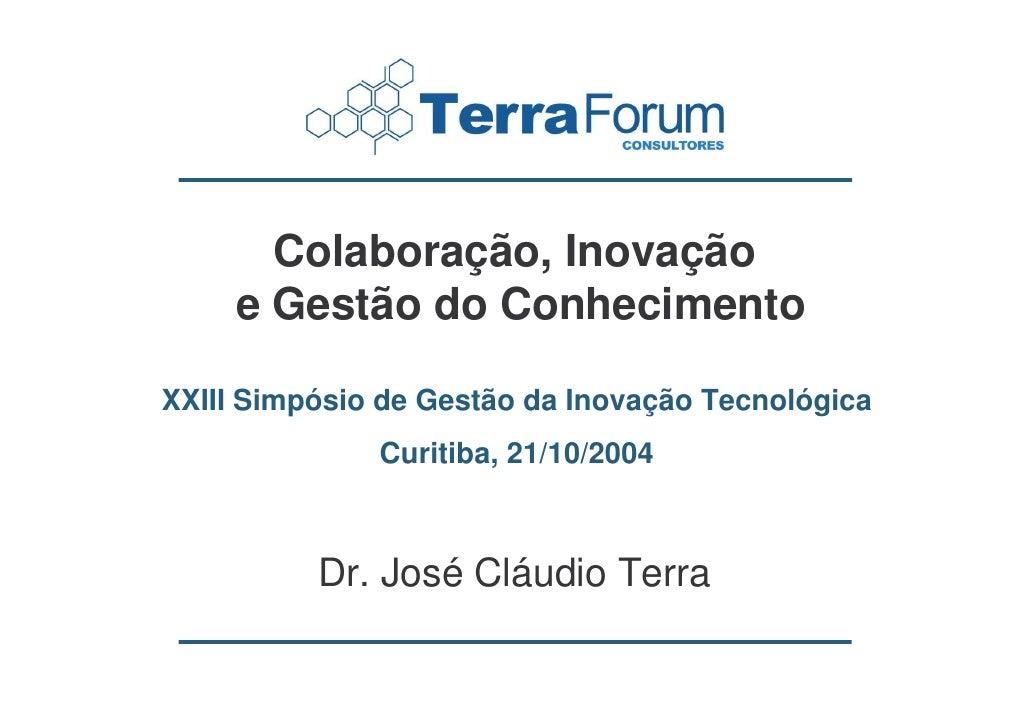 Colaboração, Inovação      e Gestão do Conhecimento  XXIII Simpósio de Gestão da Inovação Tecnológica               Curiti...