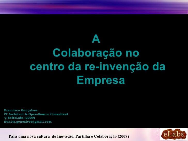 A                   Colaboração no               centro da re-invenção da                       Empresa  Francisco Gonçalv...