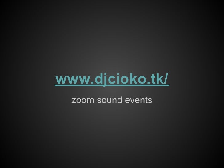 www.djcioko.tk/  zoom sound events
