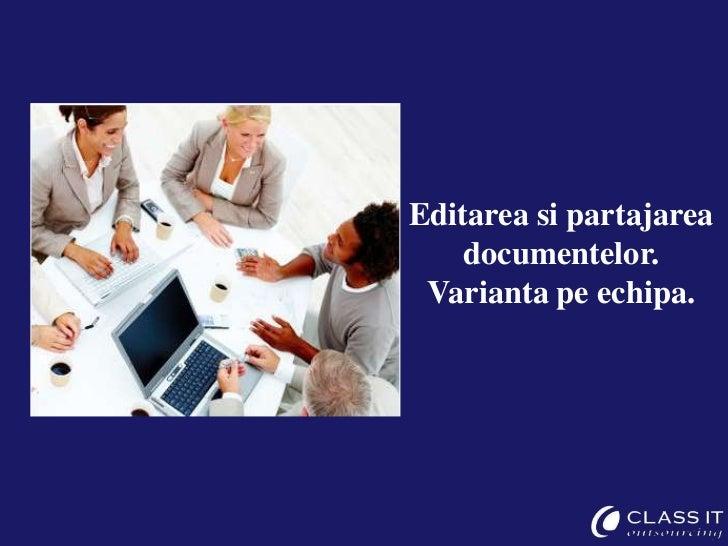 Colaborare si management al  documentelor<br />