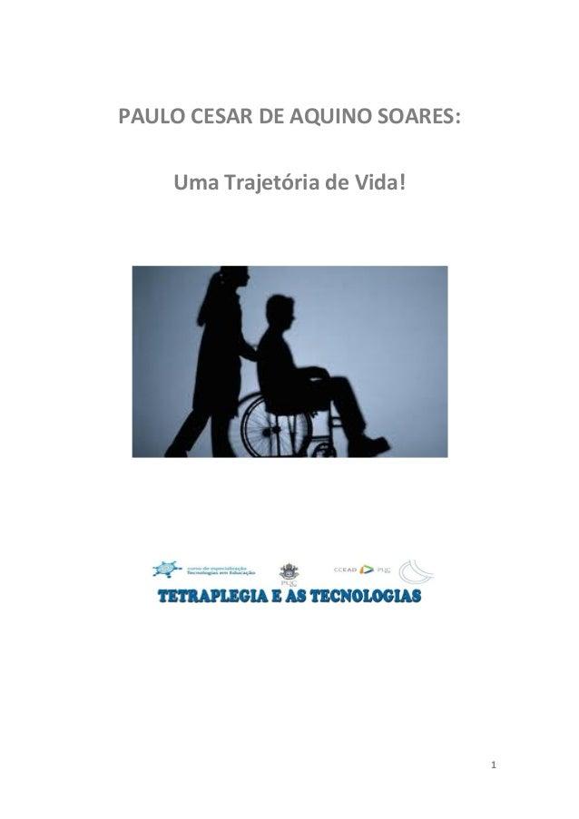 1PAULO CESAR DE AQUINO SOARES:Uma Trajetória de Vida!