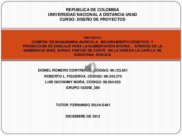 REPUBLICA DE COLOMBIA           UNIVERSIDAD NACIONAL A DISTANCIA UNAD                CURSO: DISEÑO DE PROYECTOS           ...