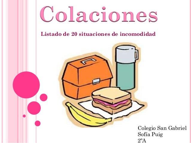 Colegio San Gabriel Sofía Puig 2ºA Colaciones Listado de 20 situaciones de incomodidad
