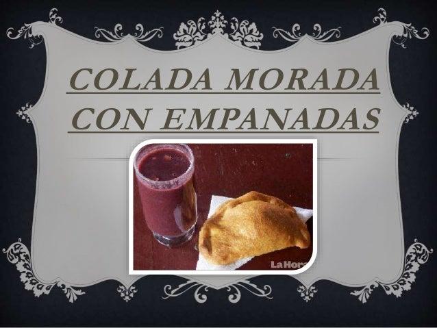 COLADA MORADA  CON EMPANADAS