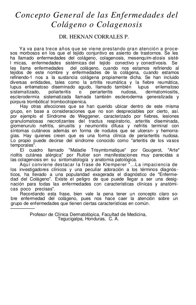 Concepto General de las Enfermedades del  Colágeno o Colagenosis  DR. HEKNAN CORRALES P.  Ya va para trece años que se vie...