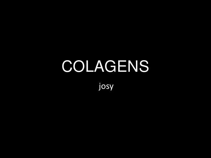 COLAGENS<br />josy<br />