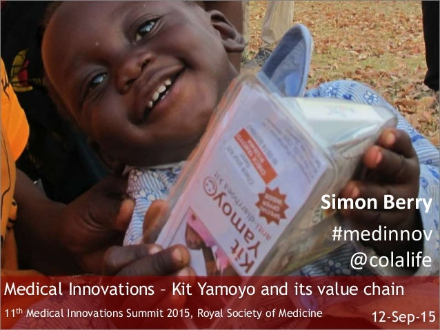 Medical Innovations – Kit Yamoyo and its value chain 11th Medical Innovations Summit 2015, Royal Society of Medicine 12-Se...