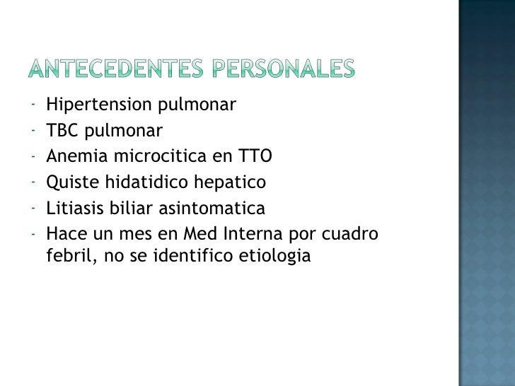 <ul><li>Hipertension pulmonar </li></ul><ul><li>TBC pulmonar </li></ul><ul><li>Anemia microcitica en TTO </li></ul><ul><li...