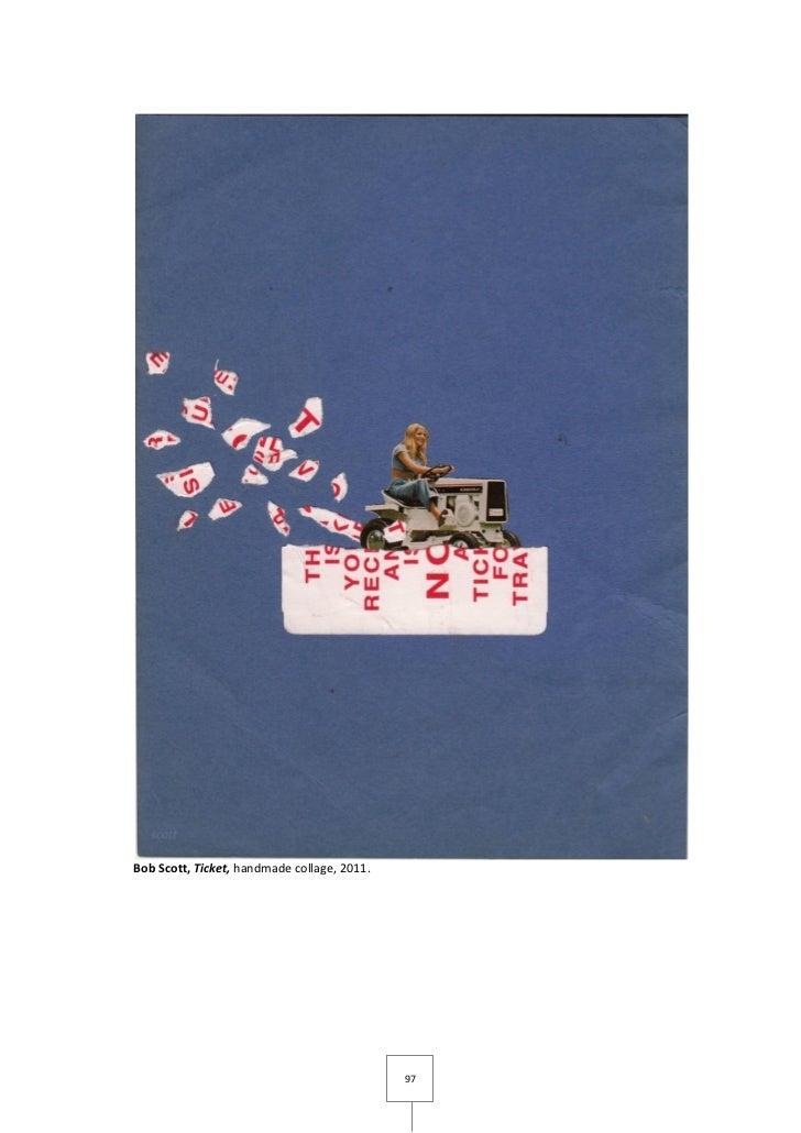 Bob Scott, Ticket, handmade collage, 2011.                                             97