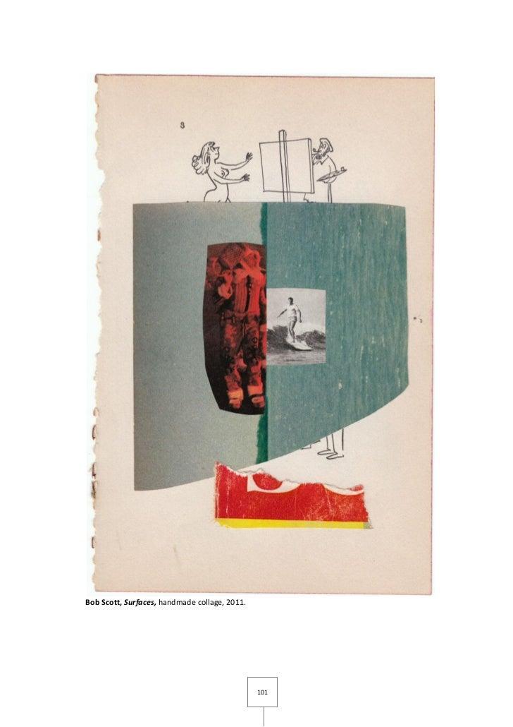 Bob Scott, Surfaces, handmade collage, 2011.                                               101