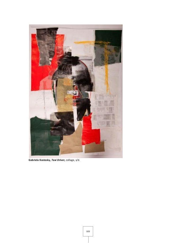 Gabriela Kostesky, Taxi Driver, collage, s/d.                                                103
