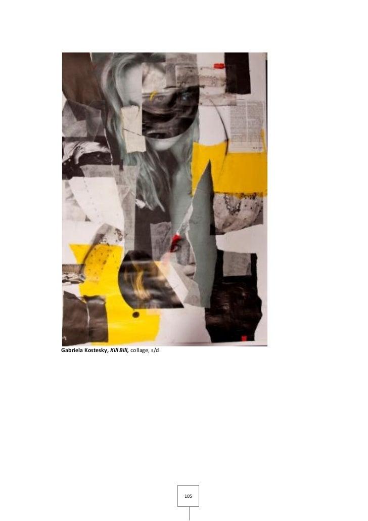 Gabriela Kostesky, Kill Bill, collage, s/d.                                              105