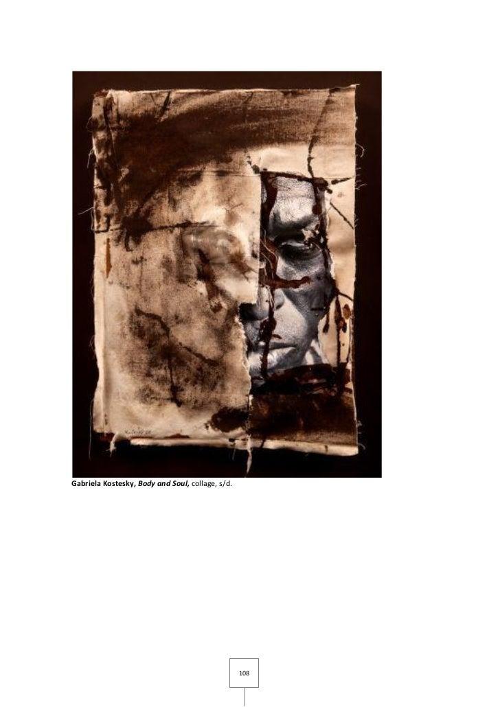 Gabriela Kostesky, Body and Soul, collage, s/d.                                                  108