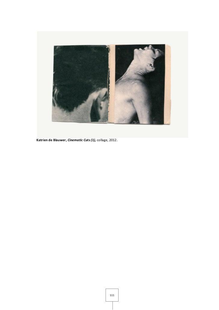 Katrien de Blauwer, Cinematic Cuts (1), collage, 2012.                                                111