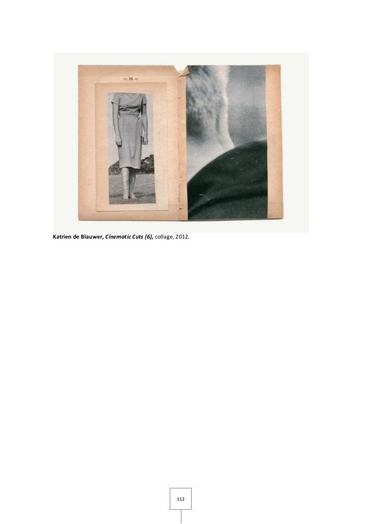 Katrien de Blauwer, Cinematic Cuts (6), collage, 2012.                                                112