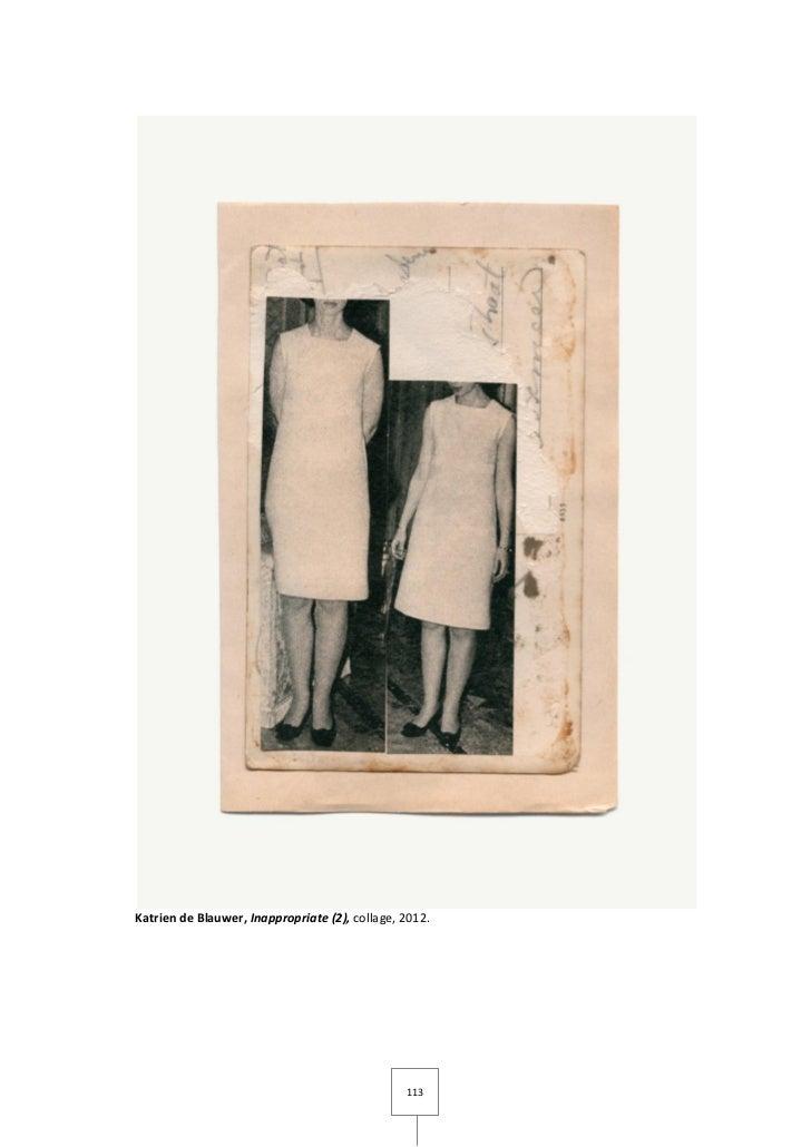 Katrien de Blauwer, Inappropriate (2), collage, 2012.                                                113