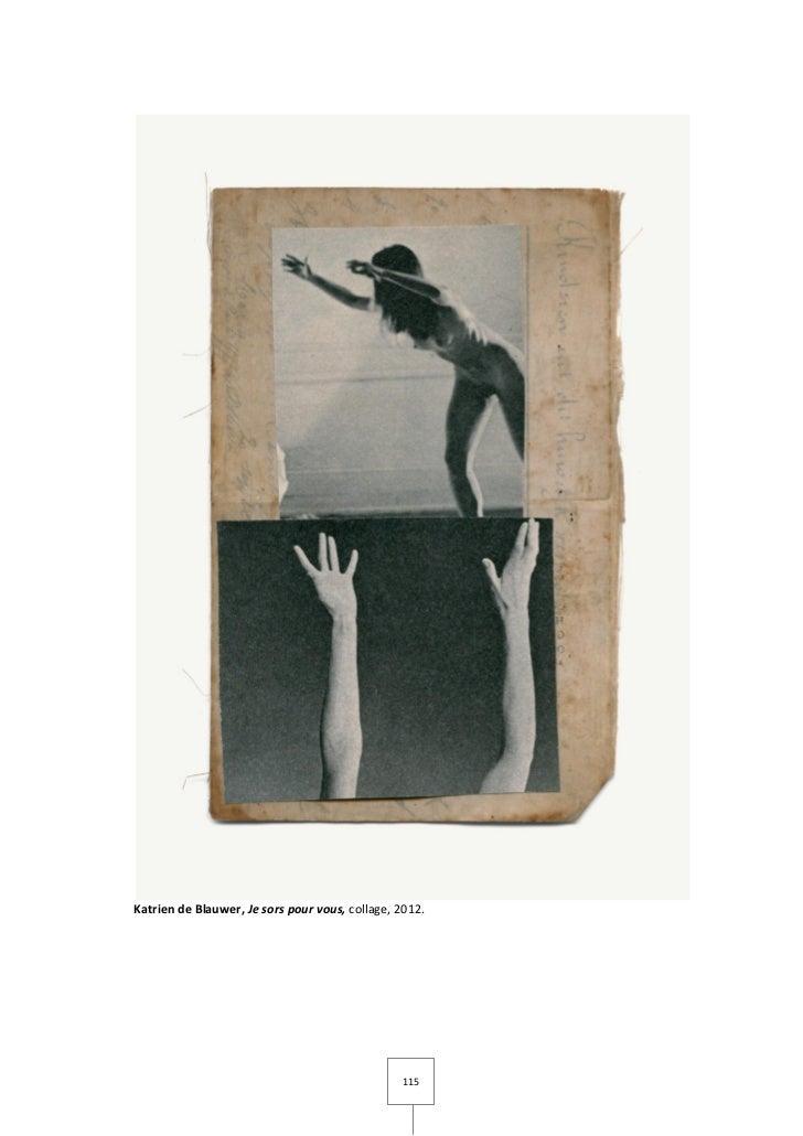 Katrien de Blauwer, Je sors pour vous, collage, 2012.                                                 115