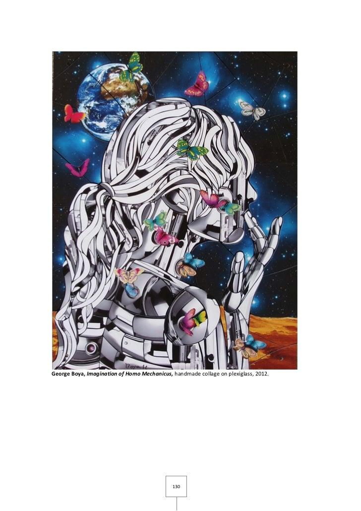 George Boya, Imagination of Homo Mechanicus, handmade collage on plexiglass, 2012.                                        ...