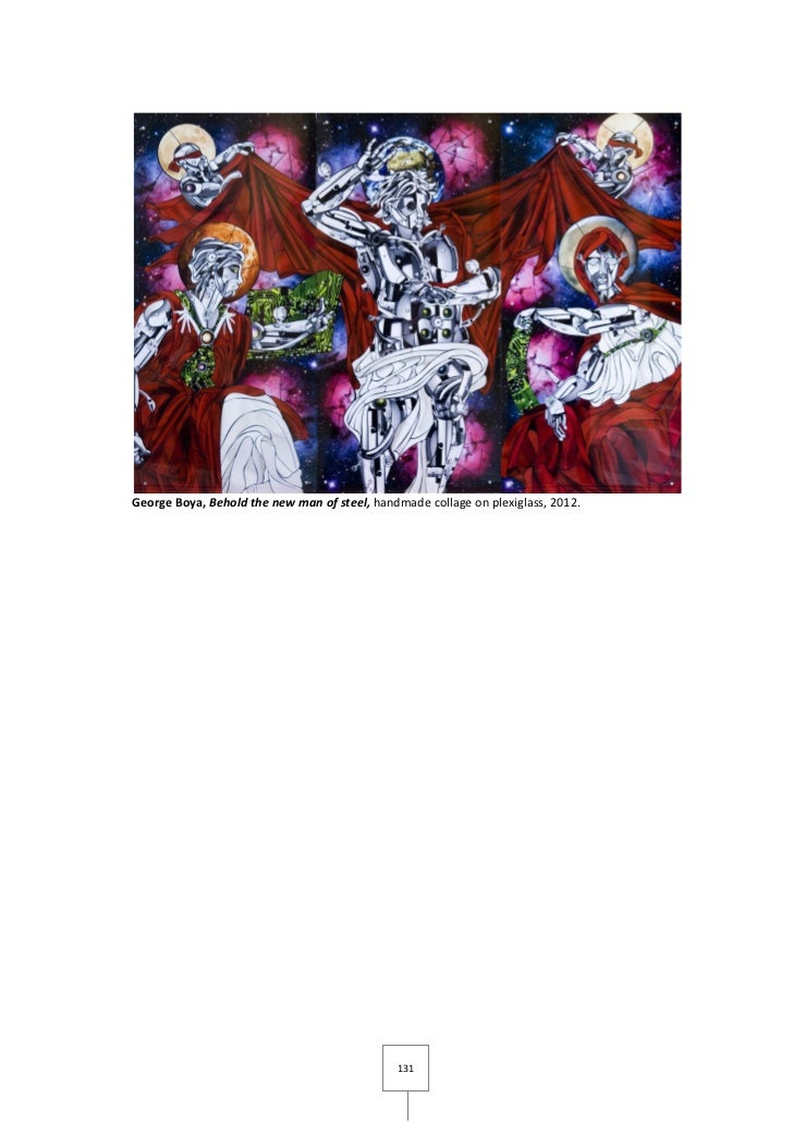 George Boya, Behold the new man of steel, handmade collage on plexiglass, 2012.                                           ...