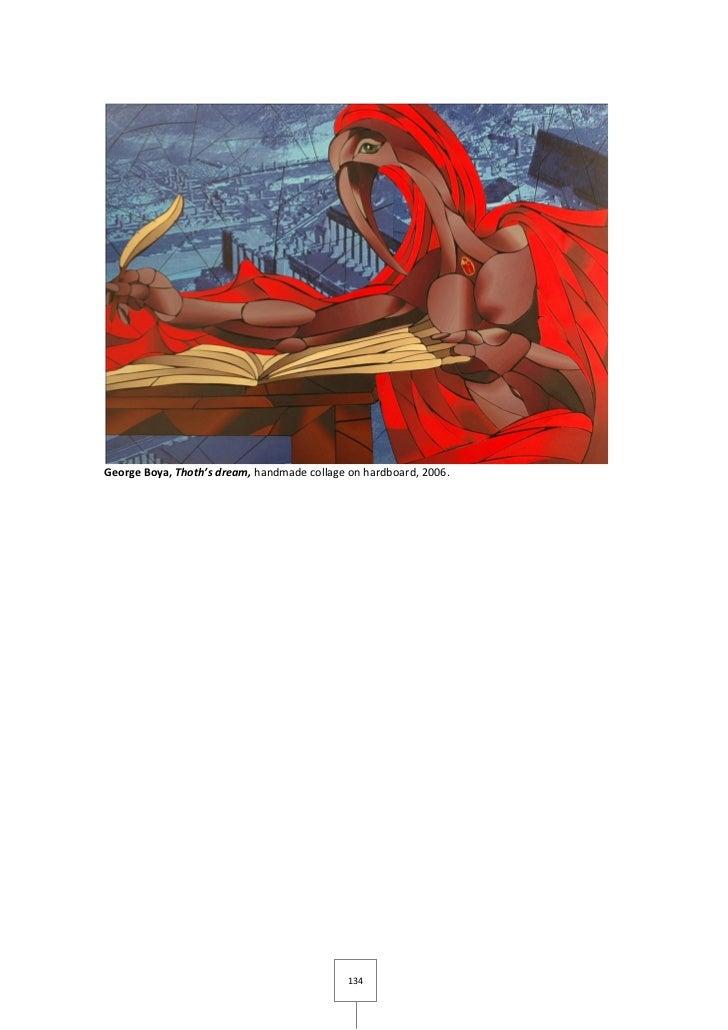 George Boya, Thoth's dream, handmade collage on hardboard, 2006.                                             134