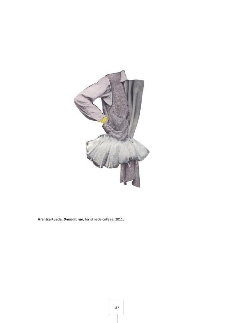 Arantxa Rueda, Dramaturgo, handmade collage, 2011.                                            137