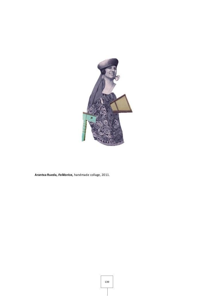 Arantxa Rueda, Folklorica, handmade collage, 2011.                                              139