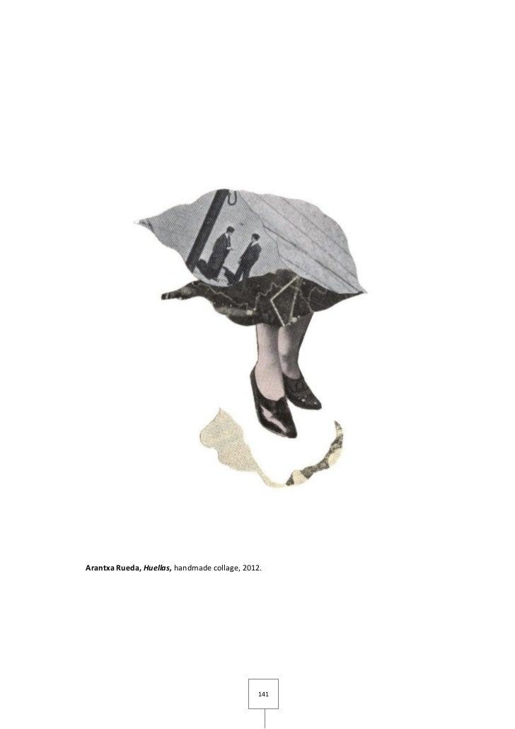 Arantxa Rueda, Huellas, handmade collage, 2012.                                              141