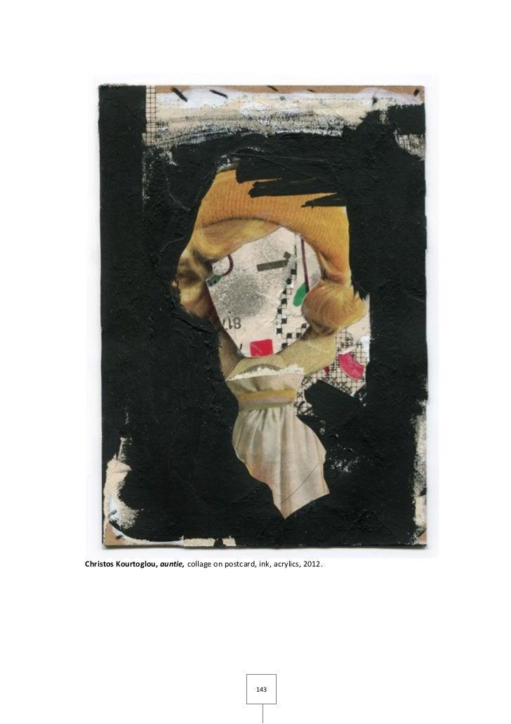 Christos Kourtoglou, auntie, collage on postcard, ink, acrylics, 2012.                                                  143