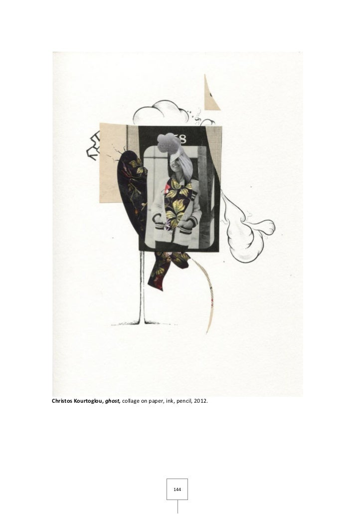 Christos Kourtoglou, ghost, collage on paper, ink, pencil, 2012.                                                 144