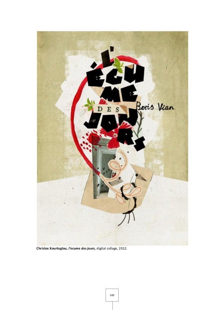 Christos Kourtoglou, l'ecume des jours, digital collage, 2012.                                                  145