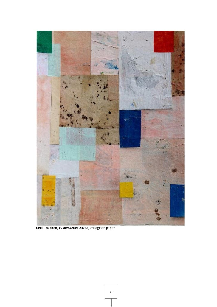 Cecil Touchon, Fusion Series #3192, collage on paper.                                                11