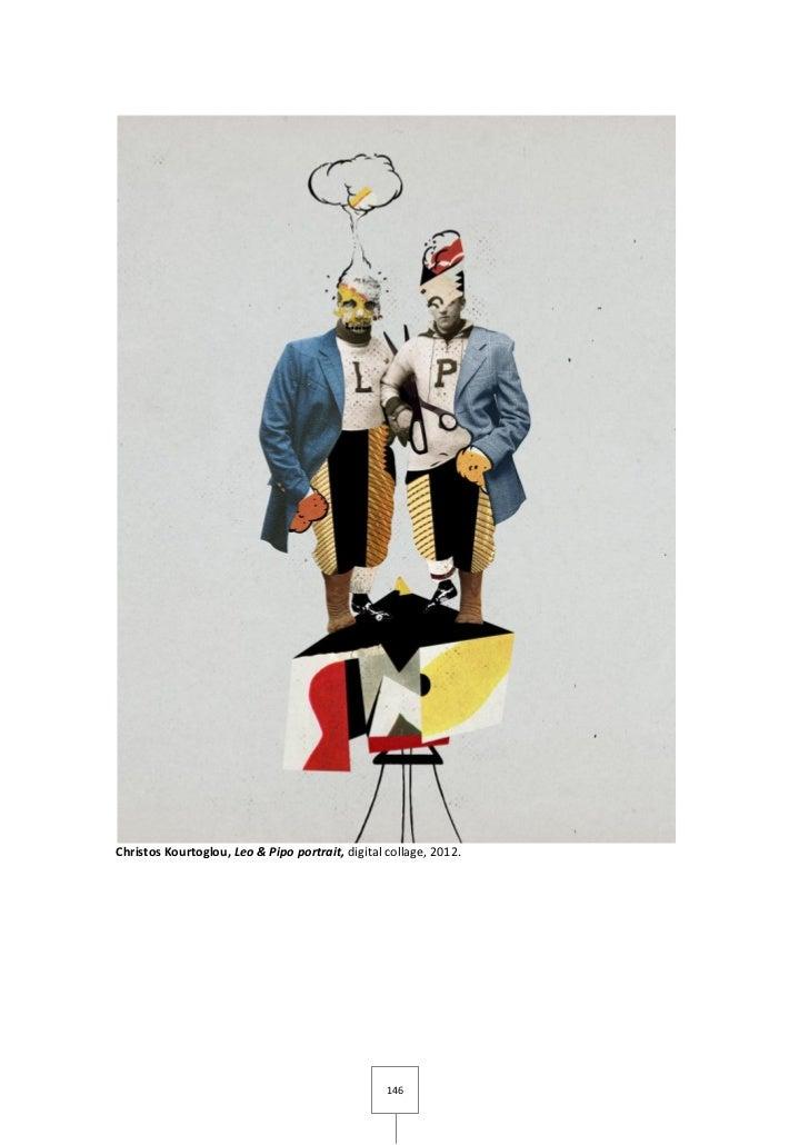 Christos Kourtoglou, Leo & Pipo portrait, digital collage, 2012.                                                  146