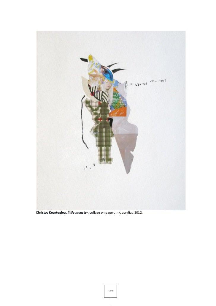 Christos Kourtoglou, little monster, collage on paper, ink, acrylics, 2012.                                               ...