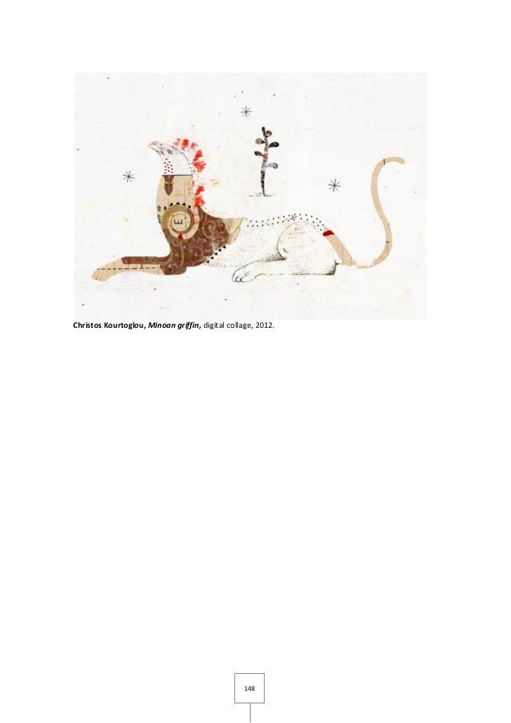Christos Kourtoglou, Minoan griffin, digital collage, 2012.                                                  148