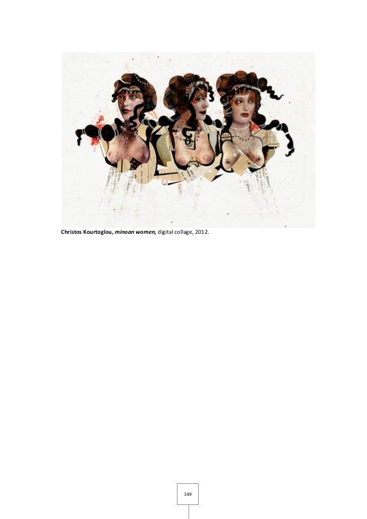 Christos Kourtoglou, minoan women, digital collage, 2012.                                               149