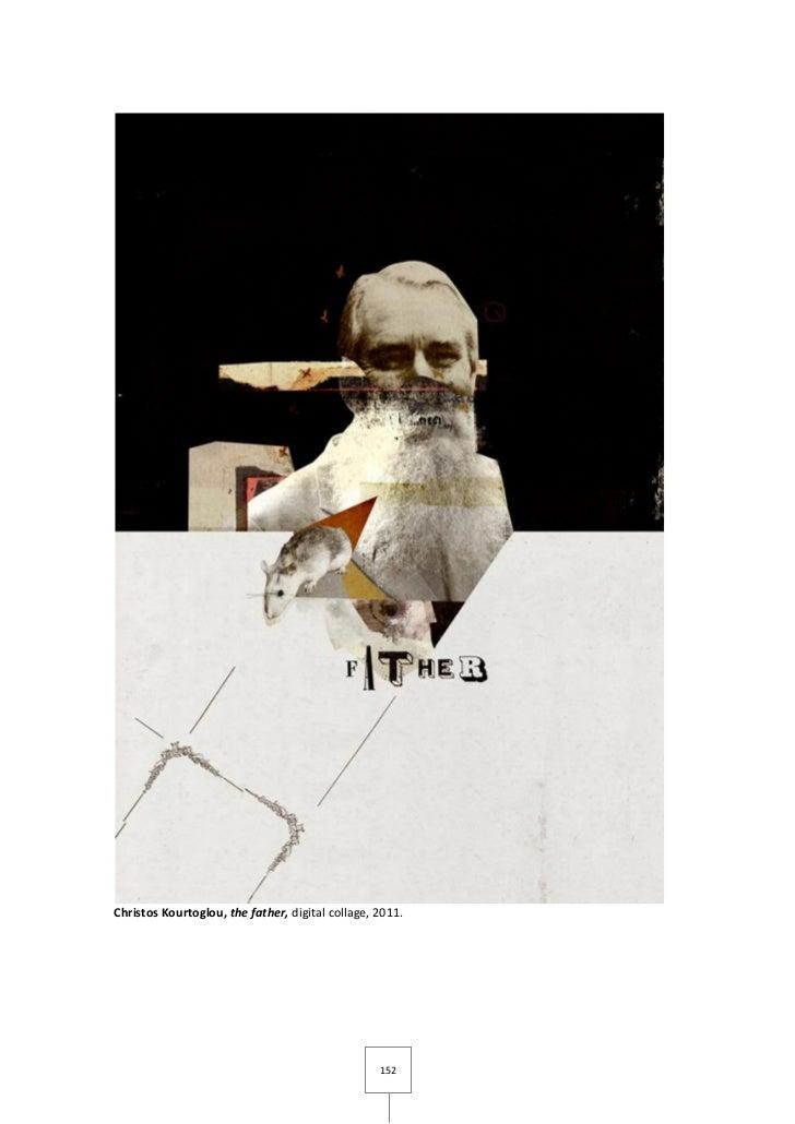 Christos Kourtoglou, the father, digital collage, 2011.                                                  152
