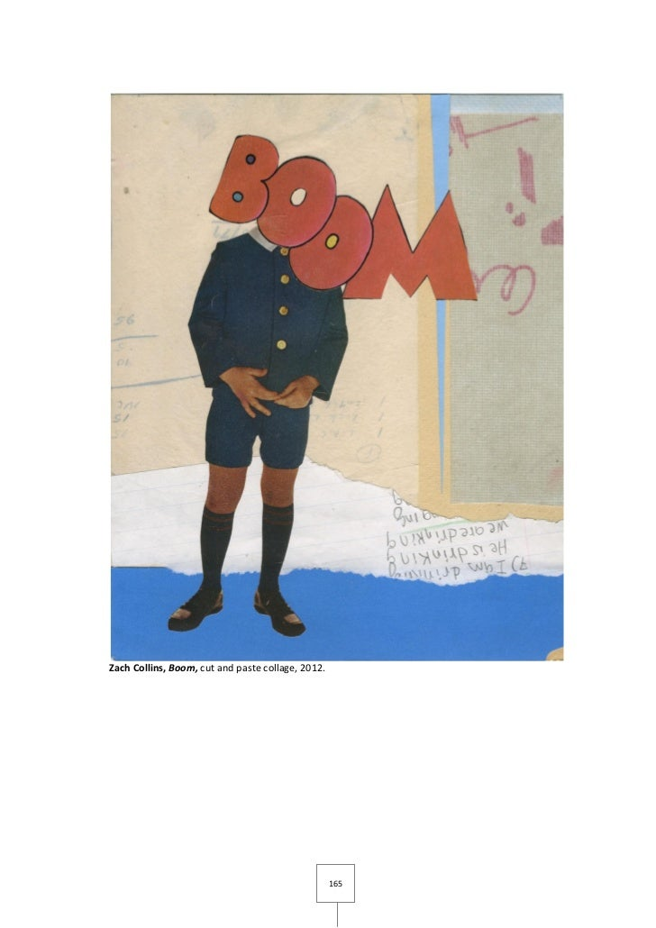 Zach Collins, Boom, cut and paste collage, 2012.                                                   165