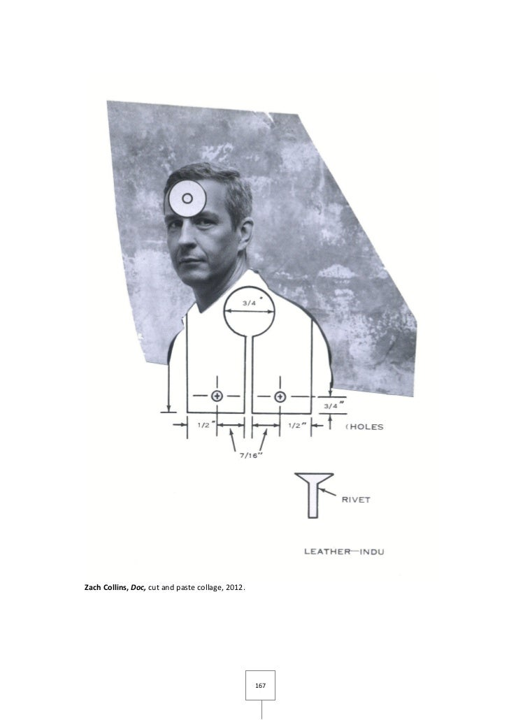 Zach Collins, Doc, cut and paste collage, 2012.                                                  167