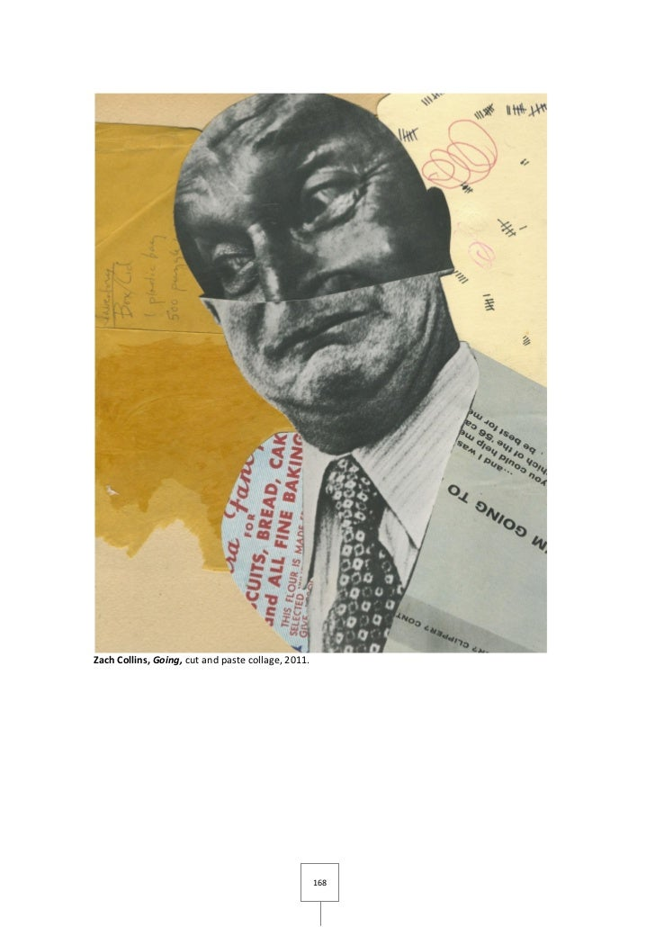 Zach Collins, Going, cut and paste collage, 2011.                                                    168