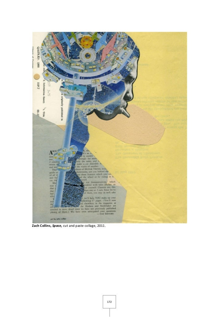 Zach Collins, Space, cut and paste collage, 2011.                                                    172