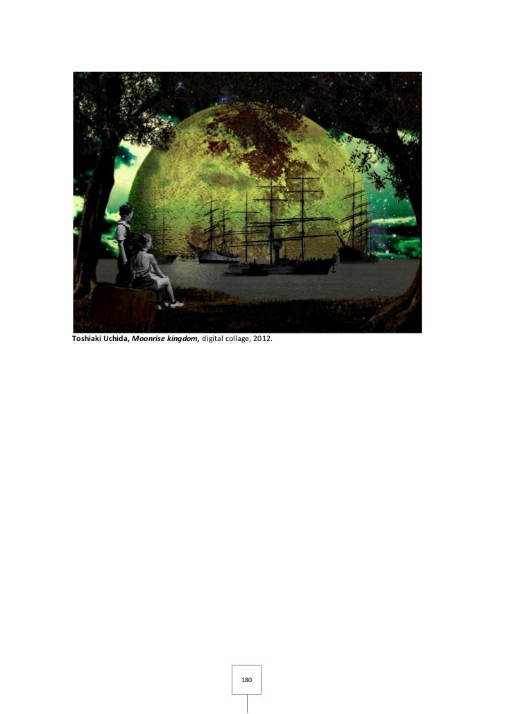 Toshiaki Uchida, Moonrise kingdom, digital collage, 2012.                                                180