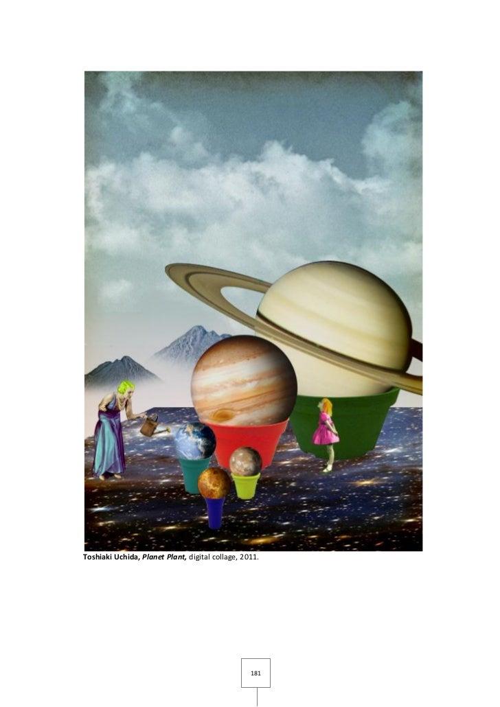 Toshiaki Uchida, Planet Plant, digital collage, 2011.                                                  181